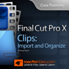 Course for Import and Organize in FCPX for Mac