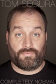 Tom Segura - Completely Normal  artwork
