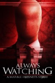 James Moran - Always Watching: A Marble Hornets Story  artwork