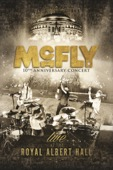 McFly, Tom Fletscher, Danny Jones, Dougie Poynter, Harry Judd, James Bourne, Matt Willis, David Spearing & McBusted - McFly: 10th Anniversary Concert - Royal Albert Hall  artwork