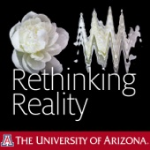 UA Science Lecture Series 2017 Rethinking Reality - College of Science