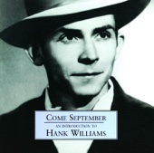Come September - An Introduction To Hank Williams