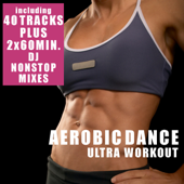 Aerobic Dance - Ultra Workout (incl. 2 Nonstop DJ Mixes)