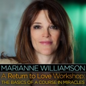 A Return to Love Workshop: The Basics of A Course In Miracles
