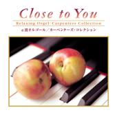 Close to You~カーペンターズ・コレクション (オルゴールミュージック)