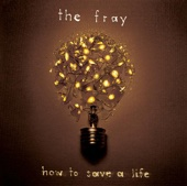 The Fray - How to Save a Life Grafik