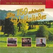 Die 150 schonsten Volkslieder