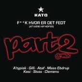 Fuck Hvor Er Det Fedt (At Være Hip Hop'er) [Part 2 G-Mix] {feat. A'typisk, Gilli, Ataf, Mass Ebdrup, Kesi, Sivas & Clemens}