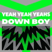 Yeah Yeah Yeahs - Down Boy artwork