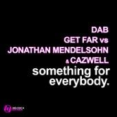 Something for Everybody (Dab & Get Far vs. Jonathan Mendelsohn & Cazwell) - Single cover art