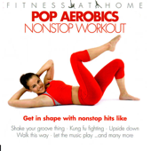 Fitness At Home: Pop Aerobics Nonstop Workout