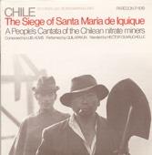 Chile: The Siege of Santa Maria de Iquique - A People's Cantata