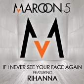 If I Never See Your Face Again (feat. Rihanna) - Single cover art