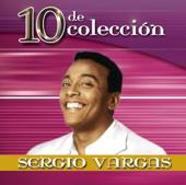 10 de Colección: Sergio Vargas - Sergio Vargas