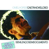 The Best of Caetano Velose: Sem Lenco Sem Documento - Caetano Veloso