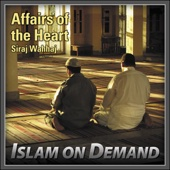 Affairs of the Heart: Getting Closer to Allah
