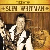 The Best Of Slim Whitman (Digitally Remastered)