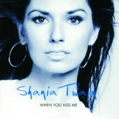 When You Kiss Me (Red) - Shania Twain