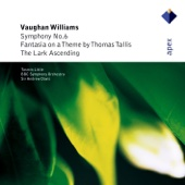 Vaughan Williams: Symphony No. 6, The Lark Ascending, Fantasia on a Theme By Thomas Tallis