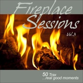Fireplace Sessions, Vol. 3 - 50 Trax Real Good Moments