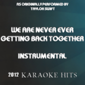 [Download] We Are Never Ever Getting Back Together (Originally Performed By Taylor Swift) MP3