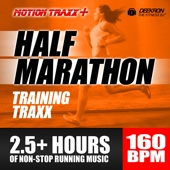 Half Marathon Music Mix - Training Traxx: Non-Stop Running Music Designed for Half-Marathon Training, Set at a Steady 160 BPM
