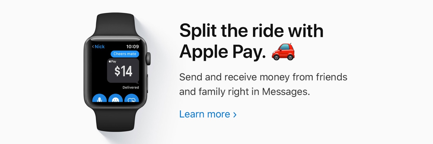 Split the ride with Apple Pay. Send and receive money from friends and family right in Messages. Learn more.