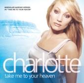 Charlotte Nilsson - Take Me to Your Heaven artwork