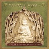 Healing Ragas 2