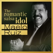Maelo Ruiz … The Romantic Salsa Idol