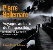 Voyages au bord de l'impossible 1 - Pierre Bellemare, Jean-Marc Epinoux