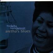 The Delta Meets Detroit: Aretha's Blues - Aretha Franklin Cover Art