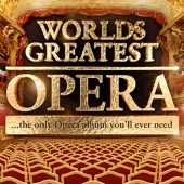 Worlds Greatest Opera - The only Opera album you'll ever need