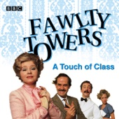 Fawlty Towers: A Touch of Class