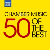 Chamber Music - 50 of the Best