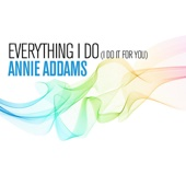 Everything I Do (I Do It For You) [Club Mix] - Annie Addams