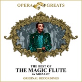 Opera Greats - The Best of - The Magic Flute (Remastered)
