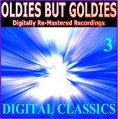 Oldies But Goldies (Digital Classics 3 Digitally Re-Mastered Recordings)