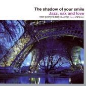 The Shadow of Your Smile (Jazz, Sax and Love Mood) [Saxophone Best Collection Vol. 5]