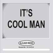 It's Cool Man