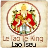 Lao Tseu : le Tao Te King - Le livre de la voie et de la vertu (Collection Philosophie et Spiritualité)