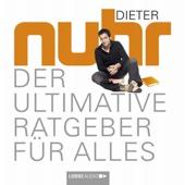 Der ultimative Ratgeber für alles - Dieter Nuhr