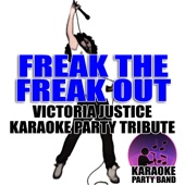 Ouça online e Baixe GRÁTIS [Download]: Freak The Freak Out (Victoria Justice Karaoke Party Tribute) MP3