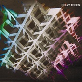 Delay Trees cover art