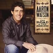 The Road & the Rodeo - Aaron Watson Cover Art