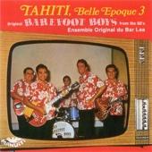 Tahiti belle époque 3 Barefoot Boys
