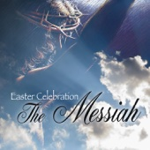 Easter Celebration - The Messiah
