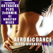 Aerobic Dance Vol. 2 - Ultra Workout (Incl. 2 Nonstop DJ Mixes)