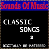 Sounds Of Music - Classic Songs - 2 (Digitally Re-Mastered)