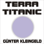 Terra Titanic (Neuaufnahme)